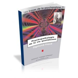 Psychopatologie de la vie quotidienne - Sigmund Freud