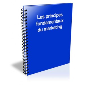 Les principes fondamentaux du marketing