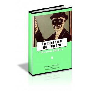 Le fantome de l'opéra - Gaston Leroux