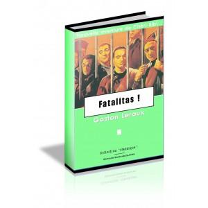 Fatalitas - Gaston Leroux