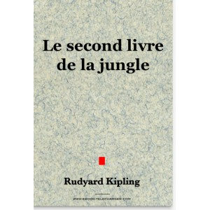Le second livre de la jungle - Kipling