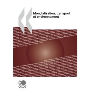Mondialisation, transport et environnement - OCDE