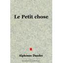 Le petit chose - Alphonse Daudet