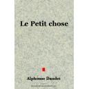 Le petit chose - Alphonse Daudet