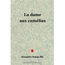 La dame aux cam&egrave;lias - Dumas fils
