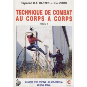 Techniques de combat au corps à corps - Tome 1