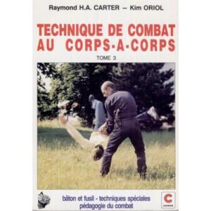 Techniques de combat au corps à corps - Tome 3